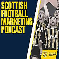 Scottish Football Marketing Podcast
