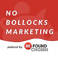 The No Bollocks Marketing Podcast, by Be Found Be Chosen.