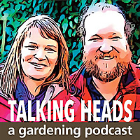 Talking Heads | A Gardening Podcast