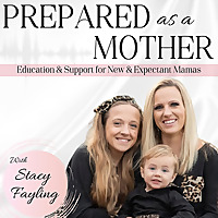 PREPARED AS A MOTHER |Education and Support for New & Expectant Mamas
