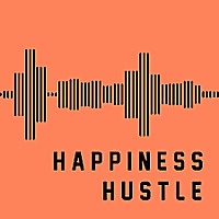 The Happiness Hustle