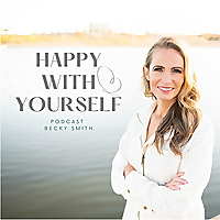 Happy With Yourself Podcast