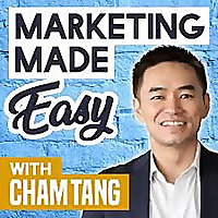Marketing Made Easy with Cham Tang