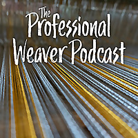 Professional Weaver Podcast