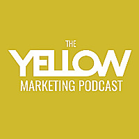The Yellow Marketing Podcast