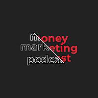 The Money Marketing Podcast