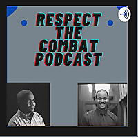 Respect The Combat Podcast