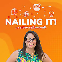 Nailing It, with Stephanie Campanella