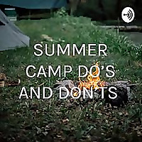 SUMMER CAMP DO'S AND DON'TS