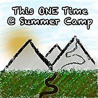 This One Time At Summer Camp