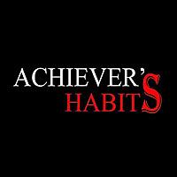 Achiever's Habits