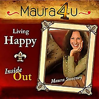 Maura Sweeney | Living Happy Inside Out