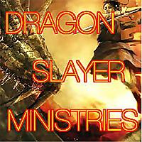 DRAGON SLAYER MINISTRIES