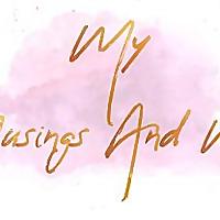 My Musings & Me