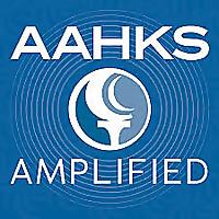 AAHKS Amplified