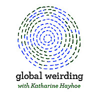 Global Weirding with Katharine Hayhoe