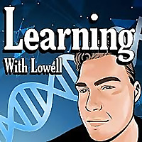 Learning With Lowell Podcast