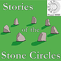 Stories of the Stone Circles