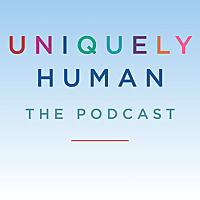 Uniquely Human: The Podcast