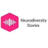 Neurodiversity Stories