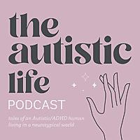 The Autistic Life