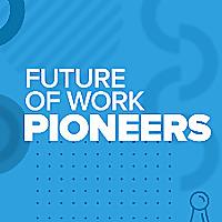 Future of Work Pioneers