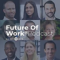 Future Of Work® Podcast