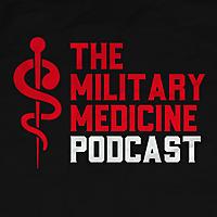 The Military Medicine Podcast