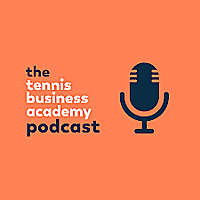 The Tennis Business Academy Podcast