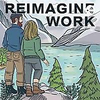 Reimagine Work