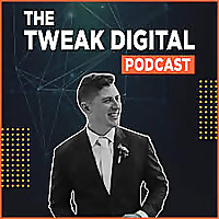Tweak Digital Podcast