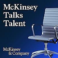 McKinsey Talks Talent