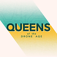 Queens of the Drone Age
