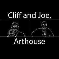 Cliff and Joe, Arthouse