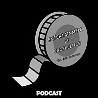 Entertainment of Excellence Podcast