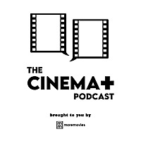 Cinema Plus Podcast
