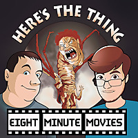 Eight Minute Movies - Here's The Thing