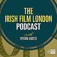 The Irish Film London Podcast