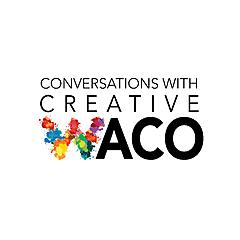 Conversations With Creative Waco