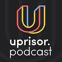 The Uprisor Podcast