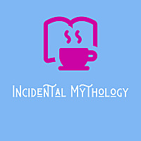 Incidental Mythology