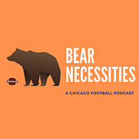 Bear Necessities | Chicago Bears Podcast