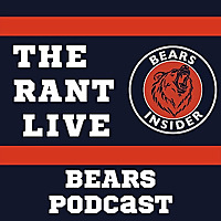 The Rant Live | Chicago Bears Podcast