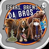 Bears,Brews,& Da Bros