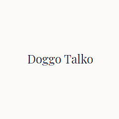 Doggo Talko