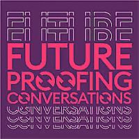Futureproofing Conversations