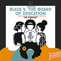 Black v The Board of Education Podcast