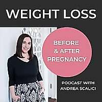 Weight Loss Before & After Pregnancy Podcast