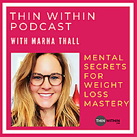 Thin Within Podcast With Marna Thall