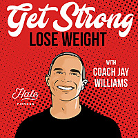 The Get Strong, Lose Weight Podcast
